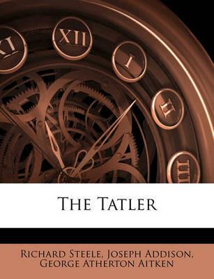 The Tatler by Richard Steele image