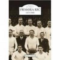 Swansea Rugby Football Club 1873-1945 by Bleddyn Hopkins image