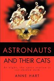 Astronauts and Their Cats: At Night, the Space Station Is Cat-Shadow Dark by Anne Hart image