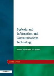Dyslexia and Information and Communications Technology, Second Edition by Anita Keates image