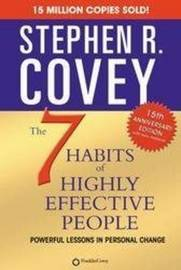 7 Habits of Highly Effective People: 15th Anniversary Edition by Stephen R Covey
