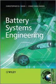 Battery Systems Engineering by Christopher D. Rahn