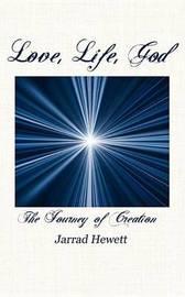 Love, Life, God by Jarrad Hewett