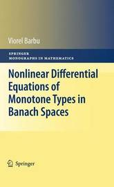 Nonlinear Differential Equations of Monotone Types in Banach Spaces by Viorel Barbu
