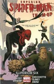 Superior Spider-man Team-up Volume 2: Superior Six (marvel Now) by Christopher Yost