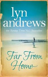 Far From Home by Lyn Andrews image