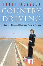 Country Driving: A Journey Through China from Farm to Factory by Peter Hessler image