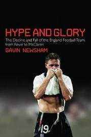 Hype and Glory by Gavin Newsham image