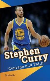 Stephen Curry Courage and Faith by Rick Leddy