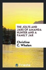 The Jolts and Jars of Amanda Hunter and a Family Jar by Christine C. Whelen image