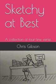 Sketchy at Best by Chris Gibson
