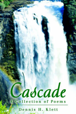 Cascade: A Collection of Poems by Dennis H Klett image