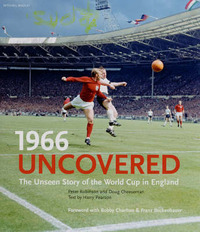 1966 Uncovered: The Unseen Story of the World Cup in England by Peter Robinson image