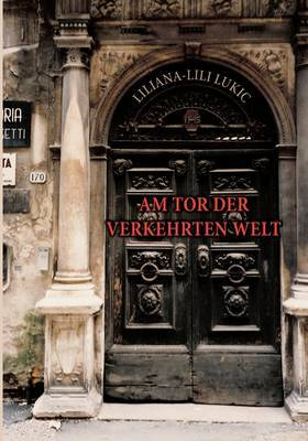 Am Tor Der Verkehrten Welt by Liliana Lili Lukic image
