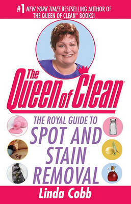 The Queen of Clean: The Royal Guide to Spot and Stain Removal by Linda Cobb image