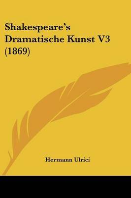 Shakespeare's Dramatische Kunst V3 (1869) by Hermann Ulrici image