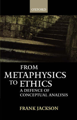 From Metaphysics to Ethics by Frank Jackson
