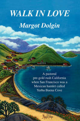 Walk in Love by Margot Dolgin