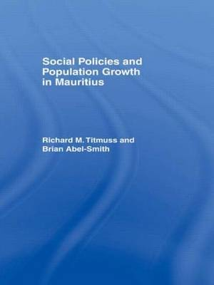Social Policies and Population Growth in Mauritius by Brian Abel-Smith