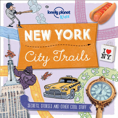 City Trails - New York by Lonely Planet Kids
