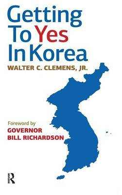Getting to Yes in Korea by Walter C. Clemens