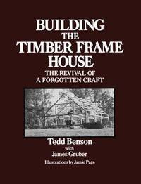 Building the Timber Frame House by Tedd Benson image