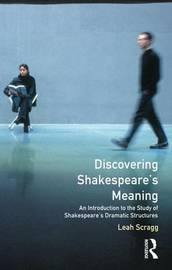 Discovering Shakespeare's Meaning by Leah Scragg