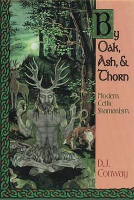 By Oak, Ash and Thorn by Deanna J. Conway