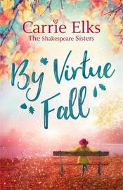 By Virtue Fall: the perfect and heartwarming romance for Autumn 2018 by Carrie Elks