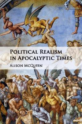 Political Realism in Apocalyptic Times by Alison McQueen