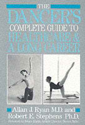 The Dancer's Complete Guide to Health Care and a Long Career by Allan J. Ryan image