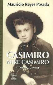 Casimiro Mire Casimiro: Y Otros Cuentos by Mauricio Reyes Posada image