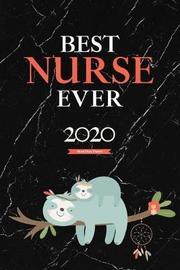 Best Nurse Ever 2020 Sloth Diary Planner by Elizabeth Riley