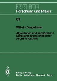 Algorithmen Und Verfahren Zur Erstellung Innerbetrieblicher Anordnungsplane by Wilhelm Dangelmaier