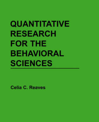 Quantitative Research for the Behavorial Sciences by Celia C. Reaves