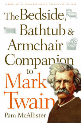 Bedside, Bathtub and Armchair Companion to Mark Twain by Pam McAllister