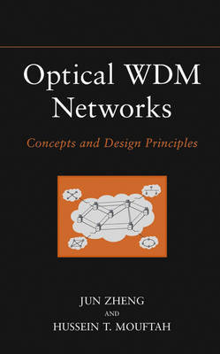 Optical WDM Networks by Jun Zheng