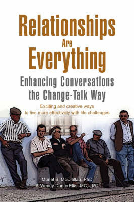 Relationships Are Everything by Phd & Wendy Danto Muriel S McClellan