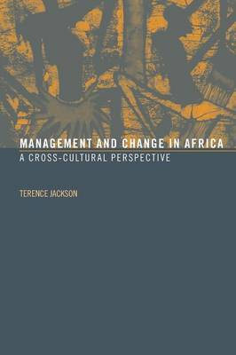 Management and Change in Africa by Terence Jackson