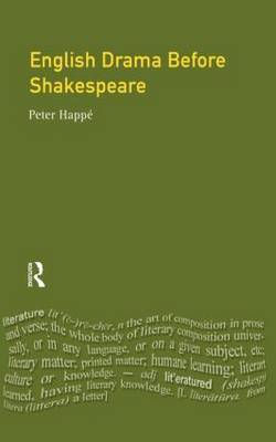 English Drama Before Shakespeare by Peter Happe image