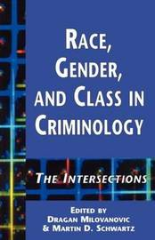 Race, Gender and Class in Criminology: The Intersections image