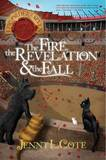 The Fire, the Revelation and the Fall by Jenny L Cote