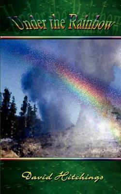 Under the Rainbow by David Hitchings