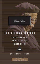 The African Trilogy: Things Fall Apart No Longer at Ease Arrow of God by Chinua Achebe image