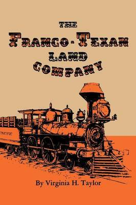 The Franco-Texan Land Company by Virginia H. Taylor image