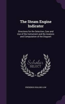 The Steam Engine Indicator by Frederick Rollins Low image