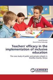 Teachers' Efficacy in the Implementation of Inclusive Education by Karanja David