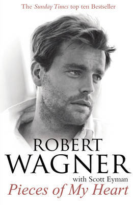 Pieces of My Heart by Robert Wagner