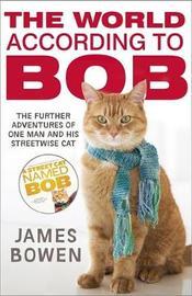 The World According to Bob by James Bowen