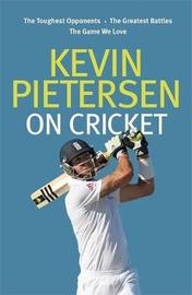 Kevin Pietersen on Cricket by Kevin Pietersen